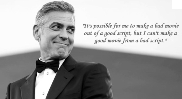 clooney quote the importance of a script